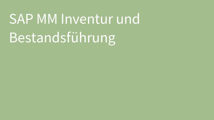 SAP MM Inventur und Bestandsführung