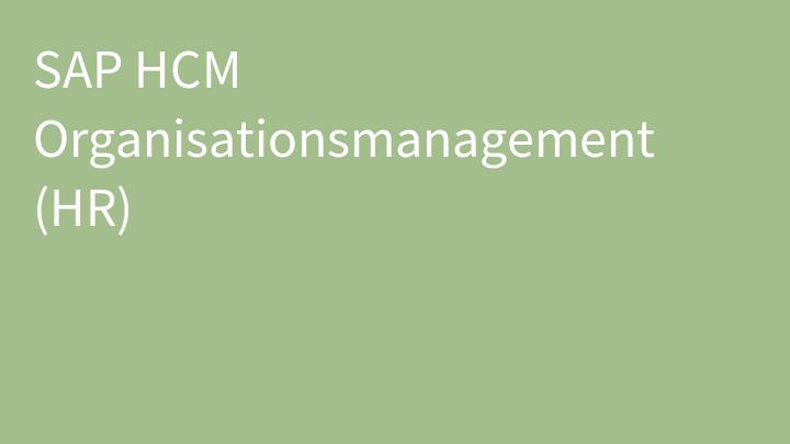 SAP HCM Organisationsmanagement (HR)
