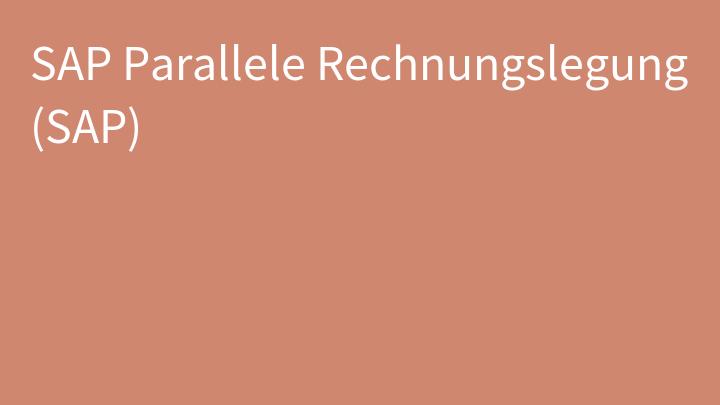 SAP Parallele Rechnungslegung (SAP)