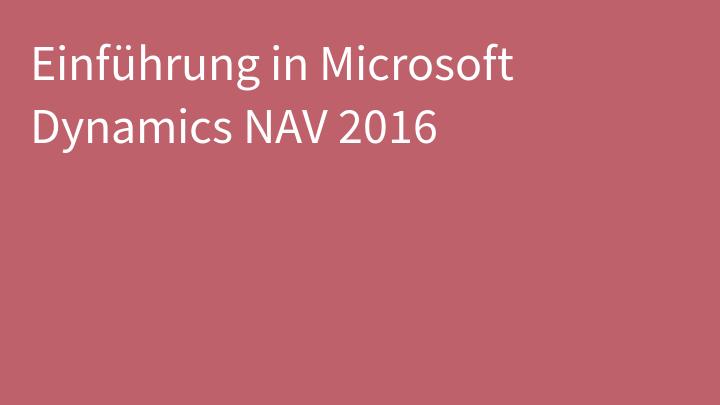 Einführung in Microsoft Dynamics NAV 2016