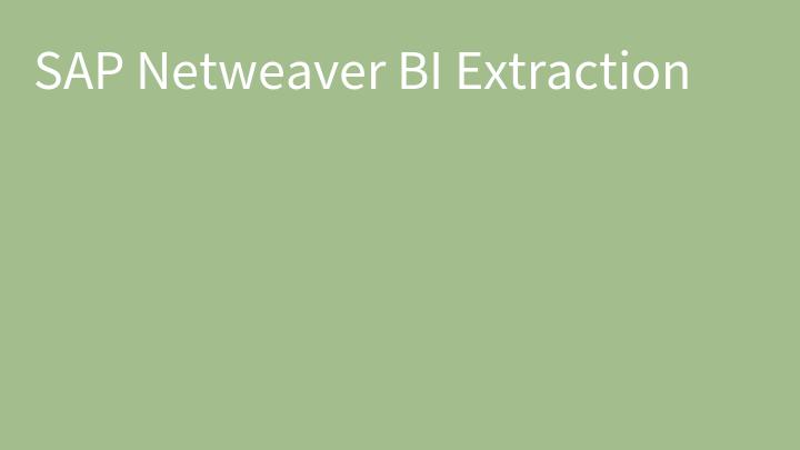 SAP Netweaver BI Extraction