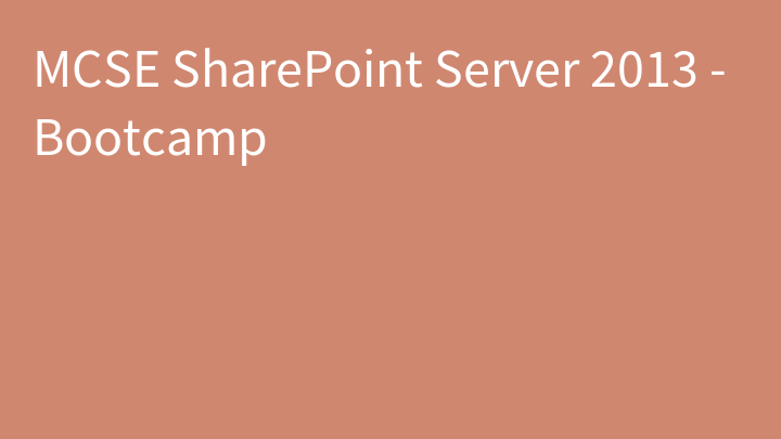 MCSE SharePoint Server 2013 - Bootcamp