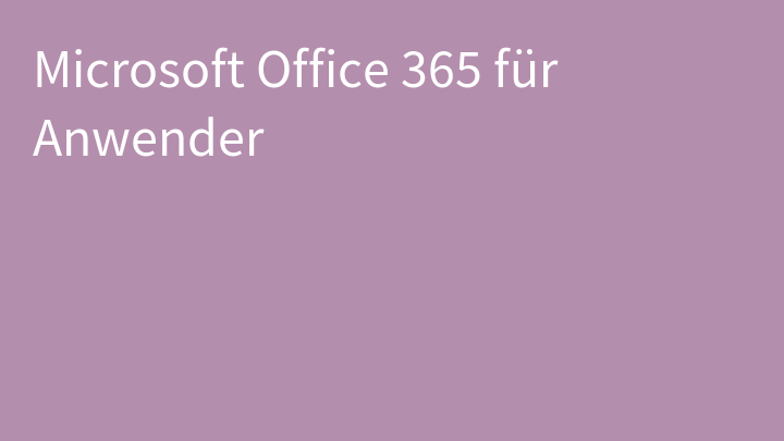 Microsoft Office 365 für Anwender