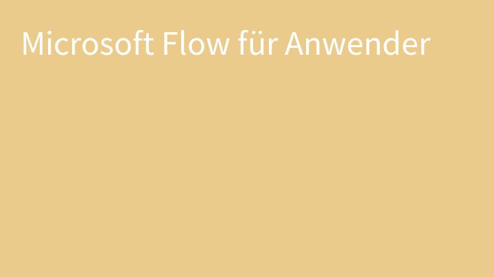 Microsoft Flow für Anwender