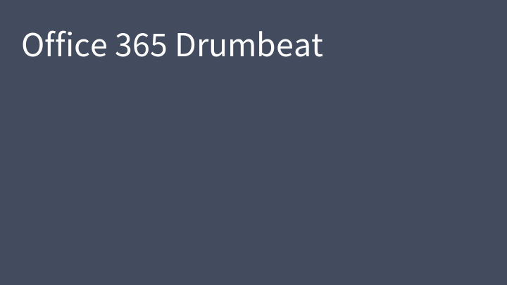Office 365 Drumbeat