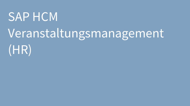 SAP HCM Veranstaltungsmanagement (HR)