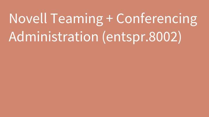 Novell Teaming + Conferencing Administration (entspr.8002)