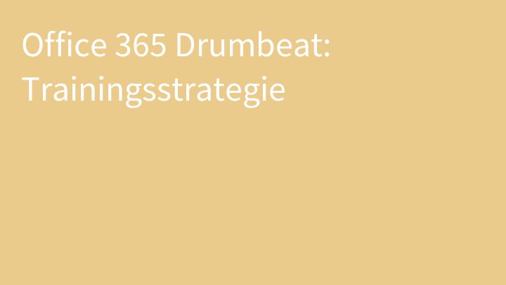 Office 365 Drumbeat: Trainingsstrategie