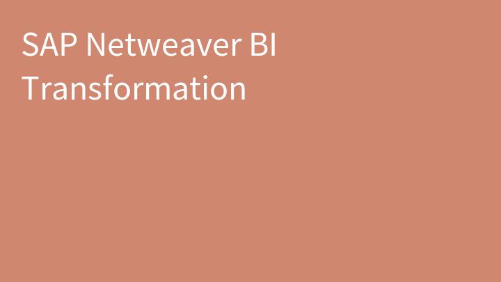 SAP Netweaver BI Transformation