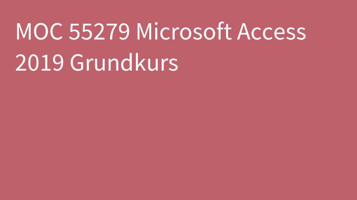 MOC 55279 Microsoft Access 2019 Grundkurs