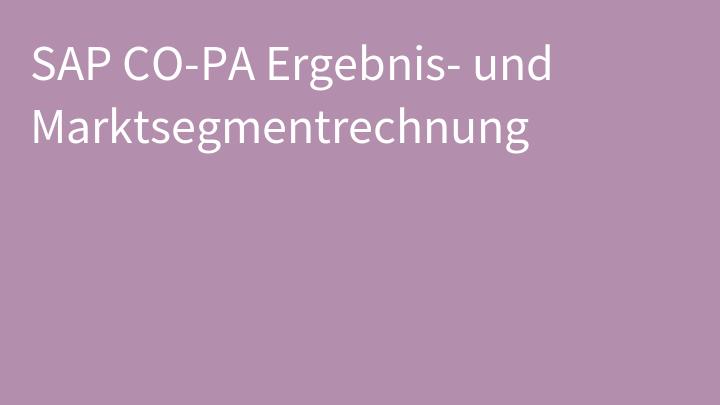 SAP CO-PA Ergebnis- und Marktsegmentrechnung