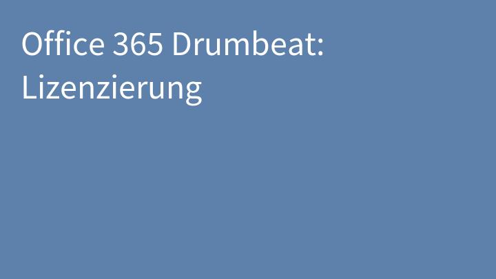 Office 365 Drumbeat: Lizenzierung