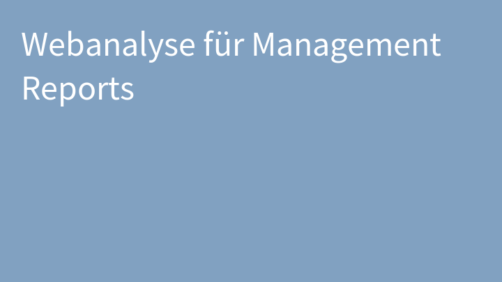 Webanalyse für Management Reports