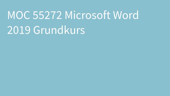 MOC 55272 Microsoft Word 2019 Grundkurs