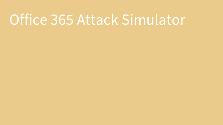 Office 365 Attack Simulator