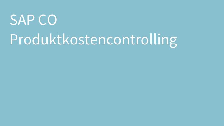 SAP CO Produktkostencontrolling
