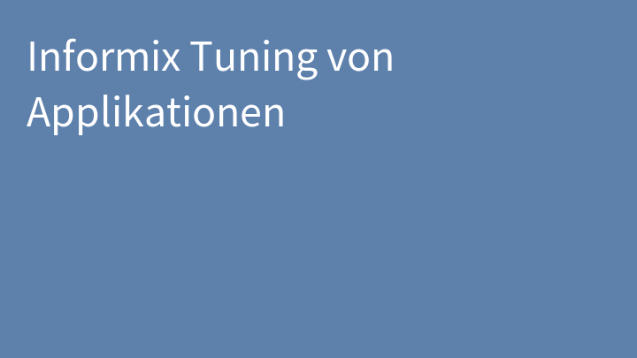 Informix Tuning von Applikationen