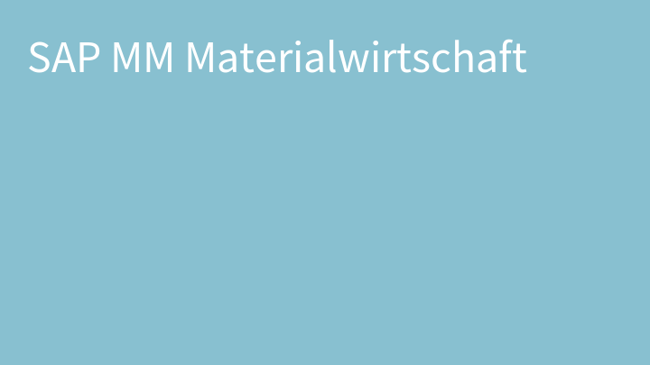 SAP MM Materialwirtschaft