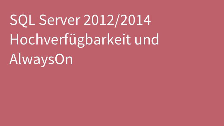 SQL Server 2012/2014 Hochverfügbarkeit und AlwaysOn
