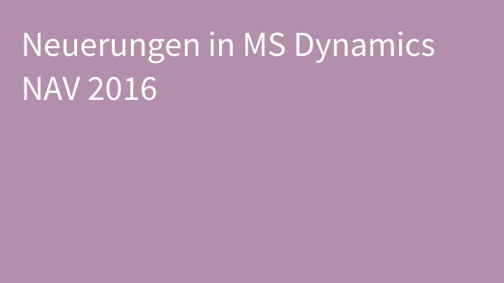Neuerungen in MS Dynamics NAV 2016