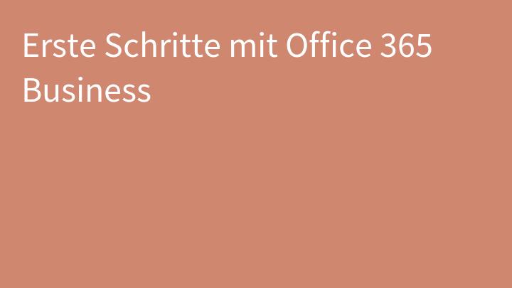Erste Schritte mit Office 365 Business