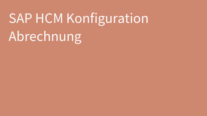 SAP HCM Konfiguration Abrechnung