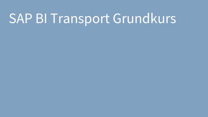 SAP BI Transport Grundkurs