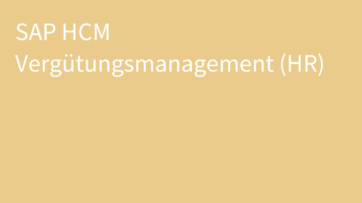 SAP HCM Vergütungsmanagement (HR)