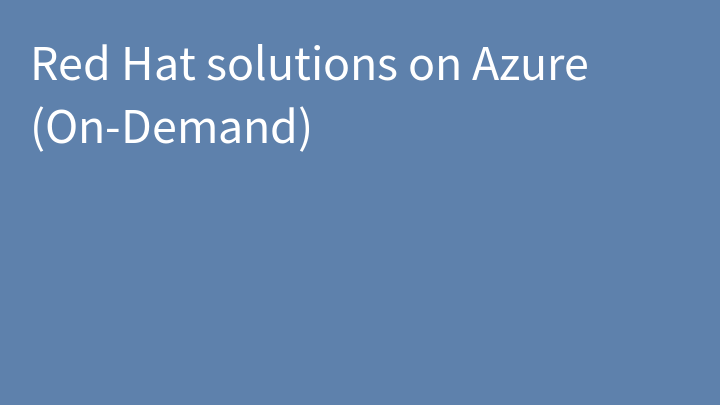 Red Hat solutions on Azure (On-Demand)