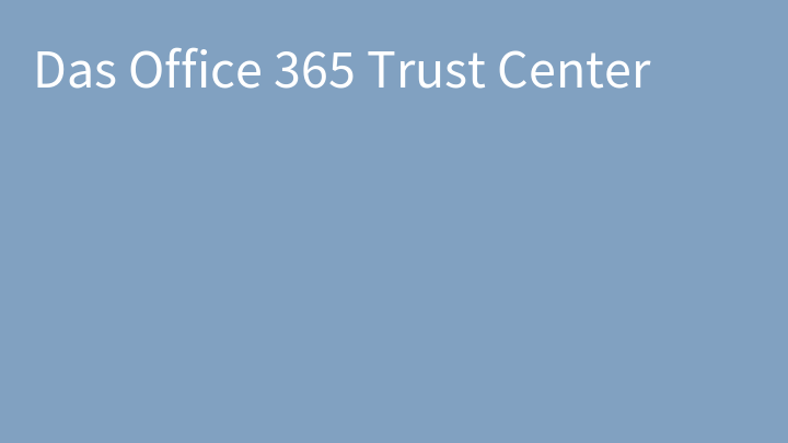 Das Office 365 Trust Center