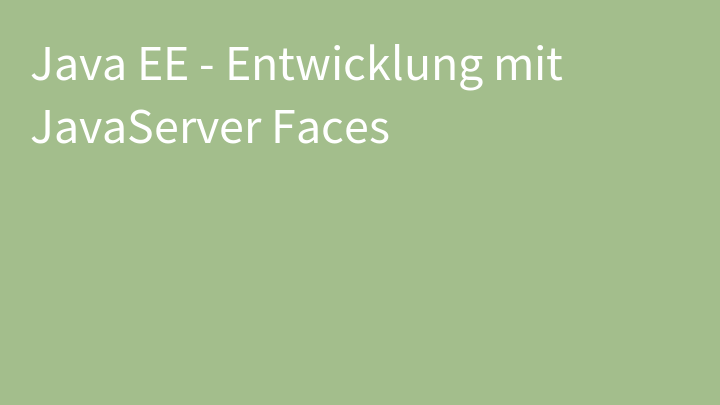 Java EE - Entwicklung mit JavaServer Faces
