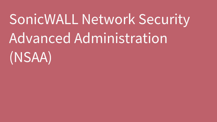 SonicWALL Network Security Advanced Administration (NSAA)