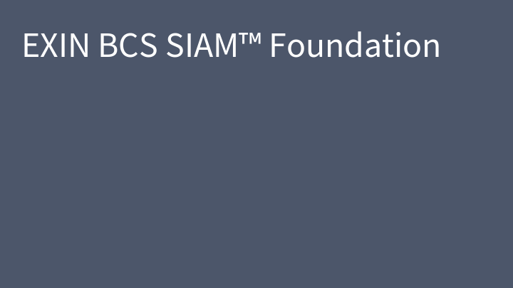 EXIN BCS SIAM™ Foundation