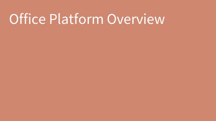 Office Platform Overview