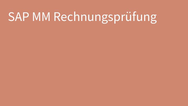 SAP MM Rechnungsprüfung