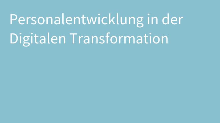 Personalentwicklung in der Digitalen Transformation