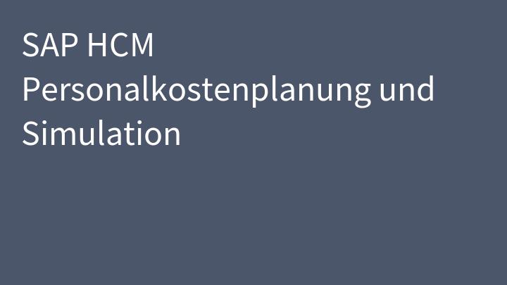 SAP HCM Personalkostenplanung und Simulation