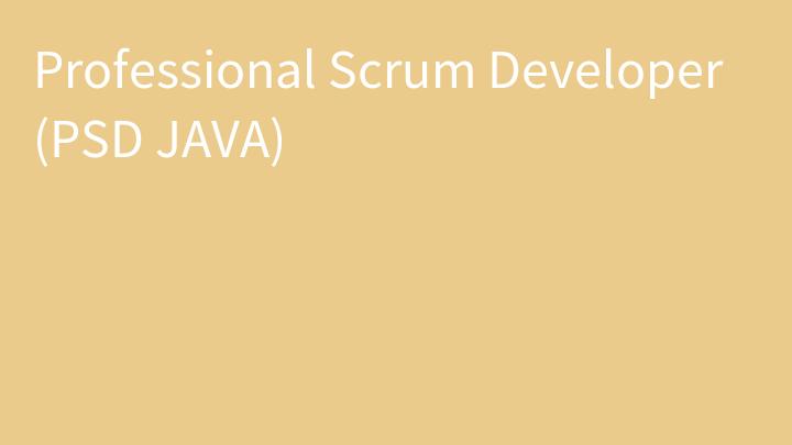 Professional Scrum Developer (PSD JAVA)