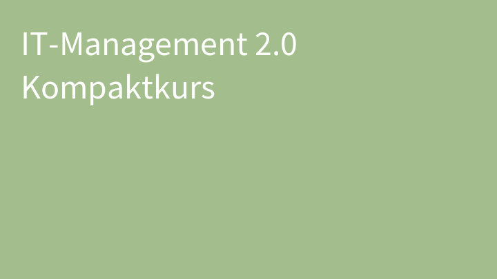 IT-Management 2.0 Kompaktkurs