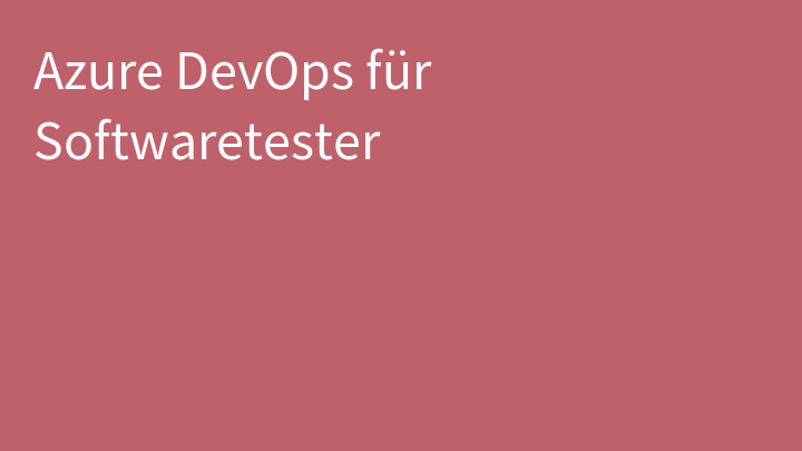 Azure DevOps für Softwaretester