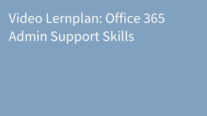 Video Lernplan: Office 365 Admin Support Skills