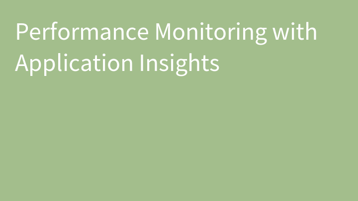 Performance Monitoring with Application Insights