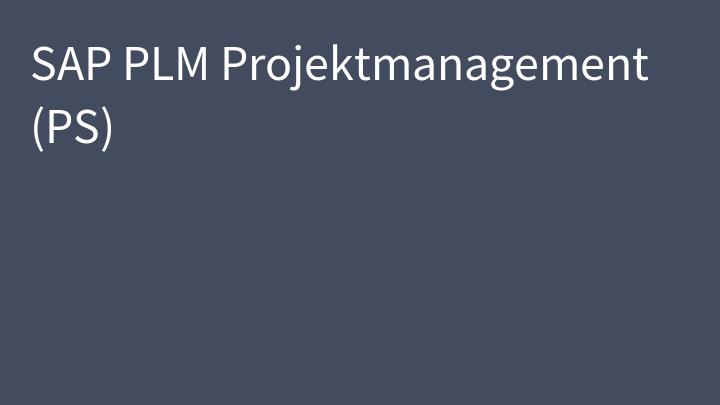 SAP PLM Projektmanagement (PS)