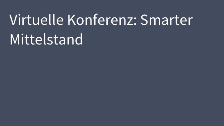 Virtuelle Konferenz: Smarter Mittelstand