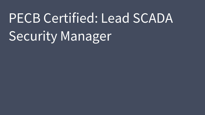 PECB Certified: Lead SCADA Security Manager