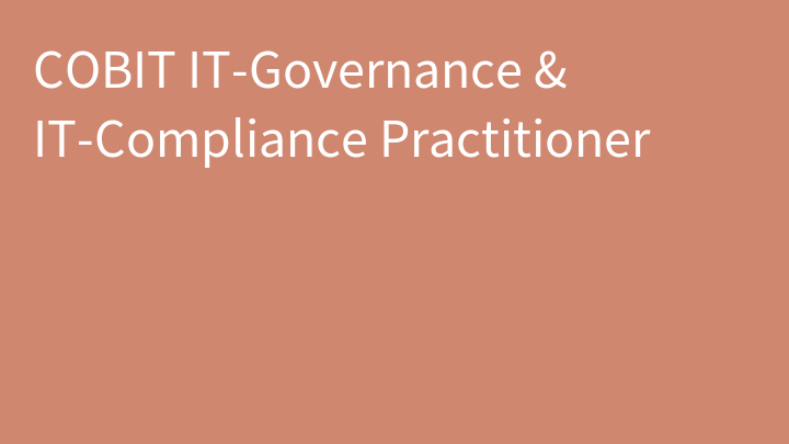 COBIT IT-Governance & IT-Compliance Practitioner