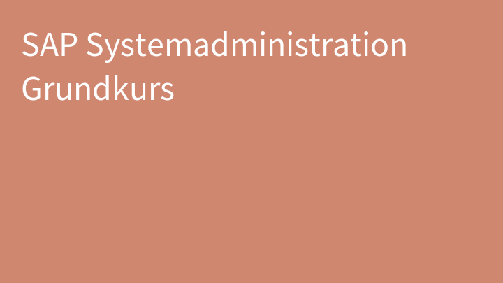 SAP Systemadministration Grundkurs