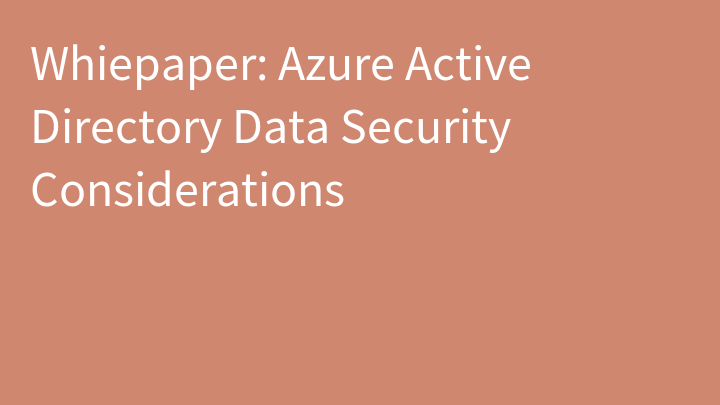 Whiepaper: Azure Active Directory Data Security Considerations