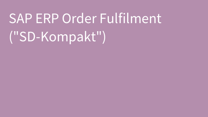 SAP ERP Order Fulfilment (