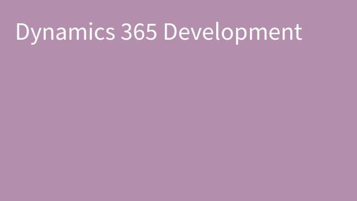 Dynamics 365 Development